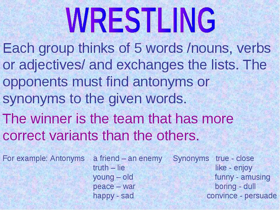 Each group thinks of 5 words /nouns, verbs or adjectives/ and exchanges the l...