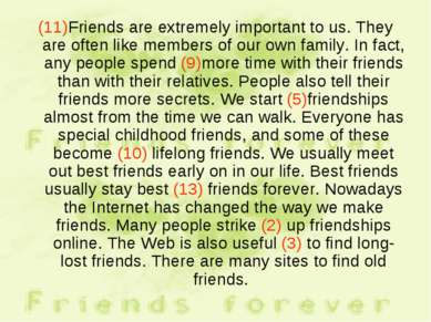 (11)Friends are extremely important to us. They are often like members of our...