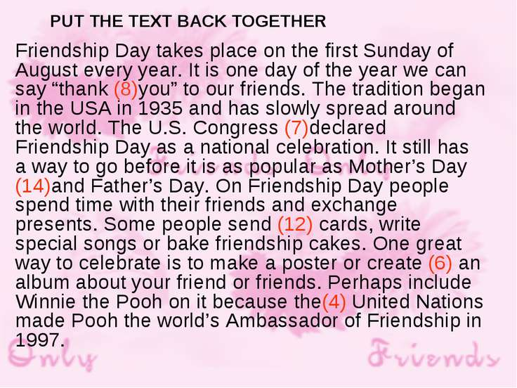 PUT THE TEXT BACK TOGETHER Friendship Day takes place on the first Sunday of ...