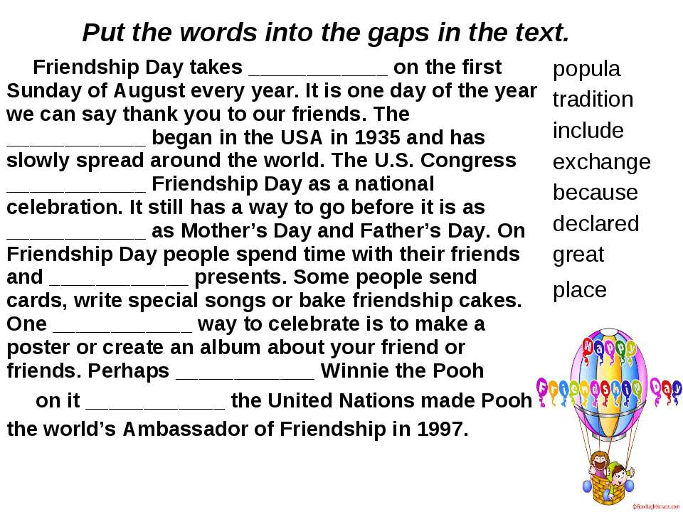 Put the words into the gaps in the text. Friendship Day takes ____________ on...