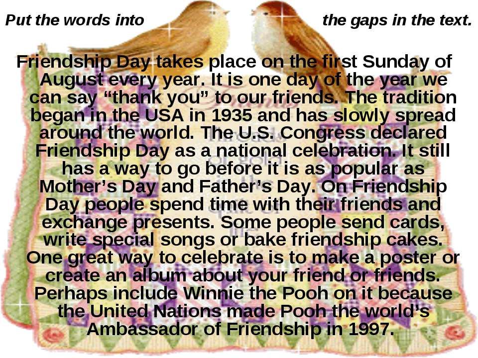Put the words into the gaps in the text. Friendship Day takes place on the fi...