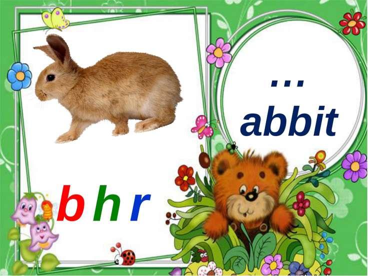 …abbit b h r