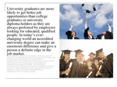 University graduates are more likely to get better job opportunities than col...