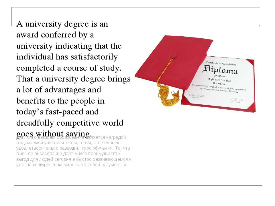 A university degree is an award conferred by a university indicating that the...