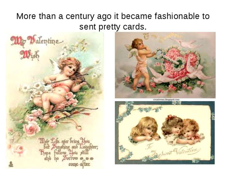 More than a century ago it became fashionable to sent pretty cards.