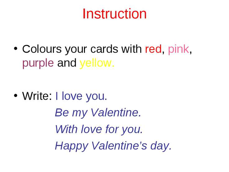 Instruction Colours your cards with red, pink, purple and yellow. Write: I lo...