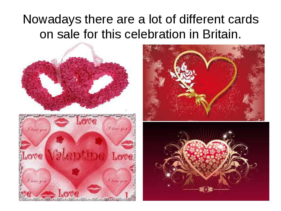 Nowadays there are a lot of different cards on sale for this celebration in B...