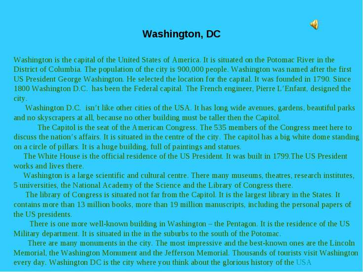 Washington, DC Washington is the capital of the United States of America. It ...