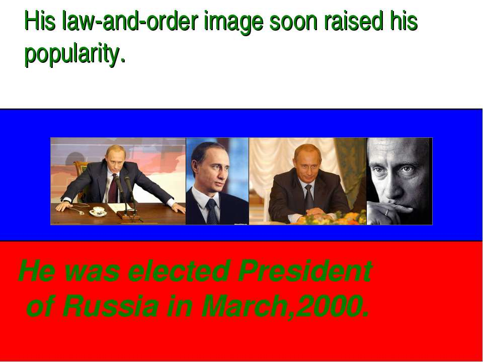 His law-and-order image soon raised his popularity. He was elected President ...