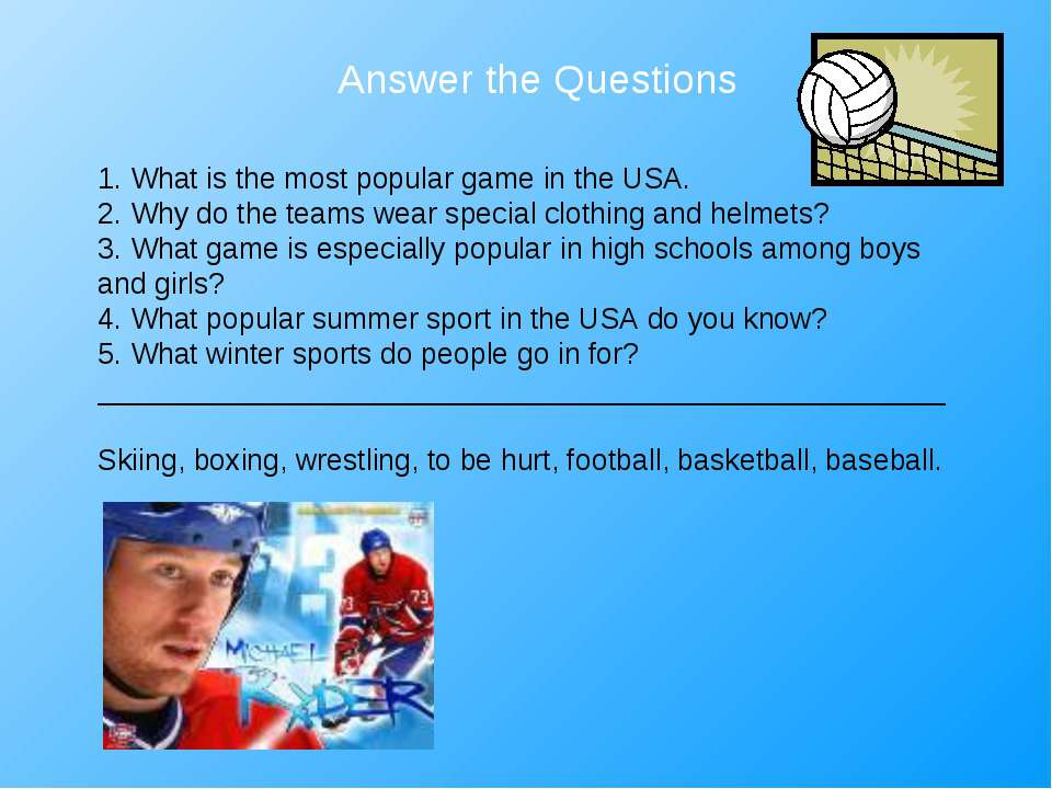 Answer the Questions 1. What is the most popular game in the USA. 2. Why do t...
