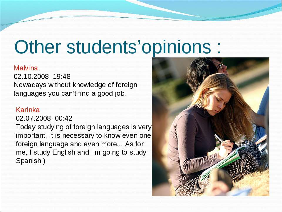 Other students'opinions : Malvina 02.10.2008, 19:48 Nowadays without knowledg...