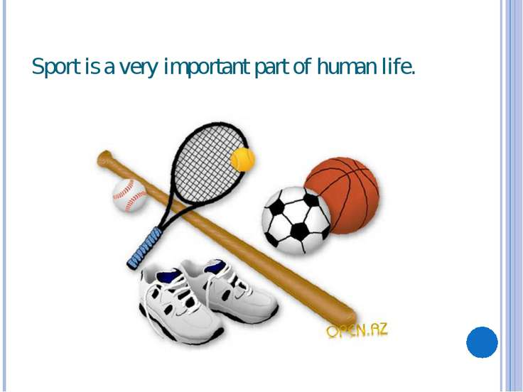 Sport is a very important part of human life.