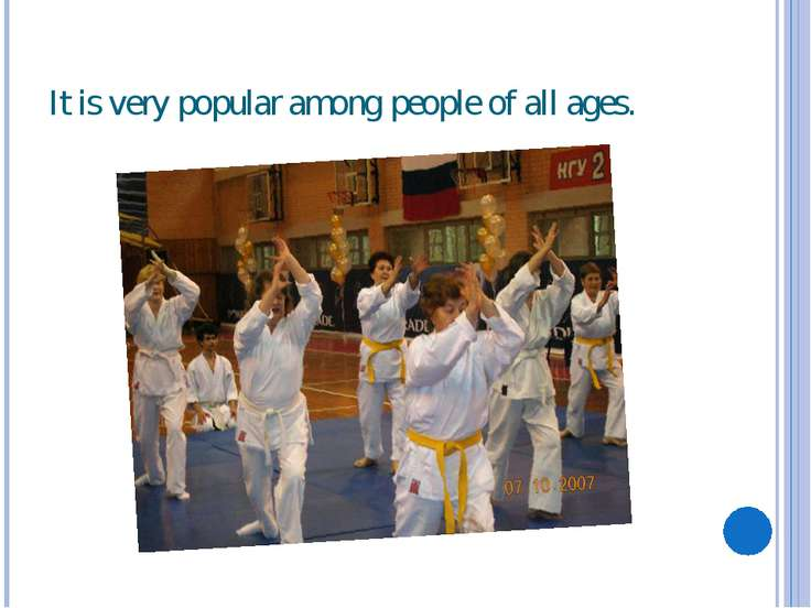 It is very popular among people of all ages.