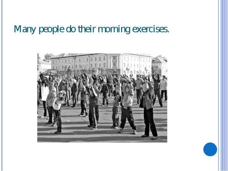 Many people do their morning exercises.
