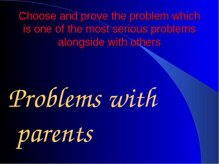 Choose and prove the problem which is one of the most serious problems alongs...