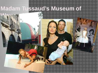 Madam Tussaud's Museum of Waxworks