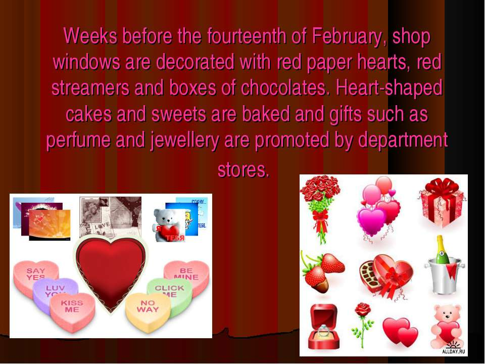 Weeks before the fourteenth of February, shop windows are decorated with red ...