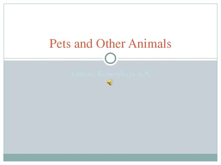 Author: Konevskaya A.N. Pets and Other Animals