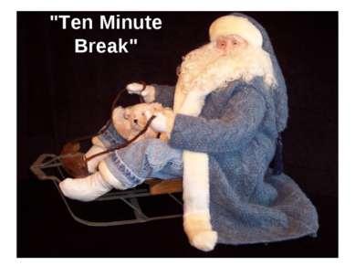 """Ten Minute Break"""
