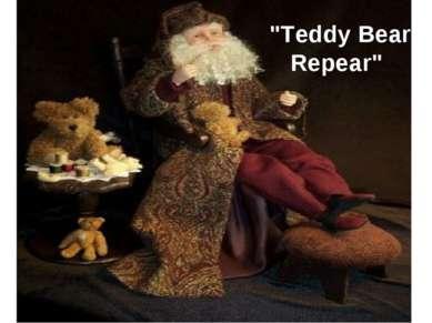 """""""Teddy Bear Repear"""""""