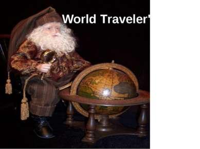 """World Traveler"""""""