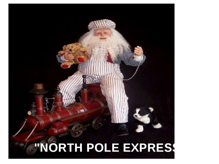 """NORTH POLE EXPRESS"""
