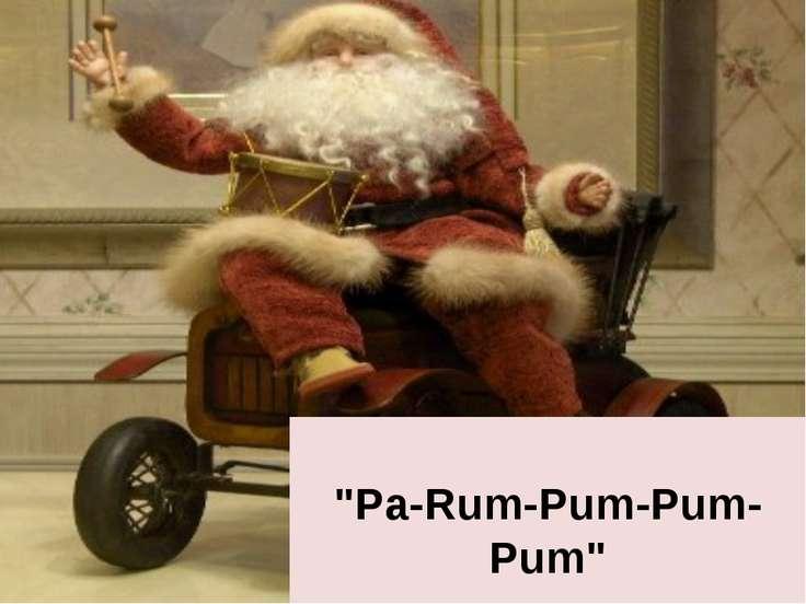 """""""Pa-Rum-Pum-Pum-Pum"""""""