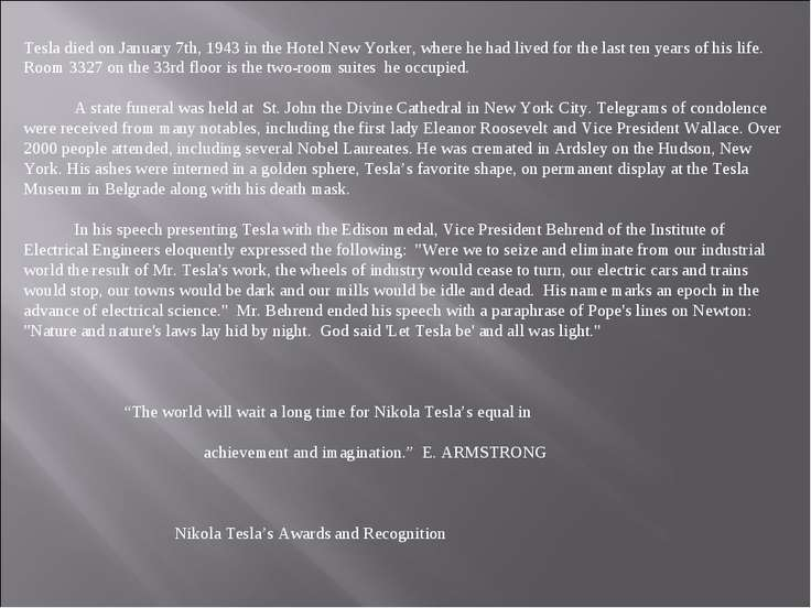 Tesla died on January 7th, 1943 in the Hotel New Yorker, where he had lived f...