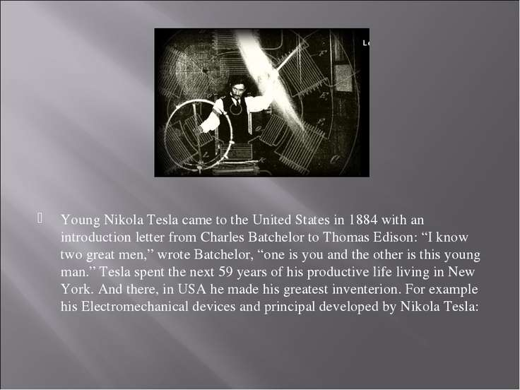 Young Nikola Tesla came to the United States in 1884 with an introduction let...