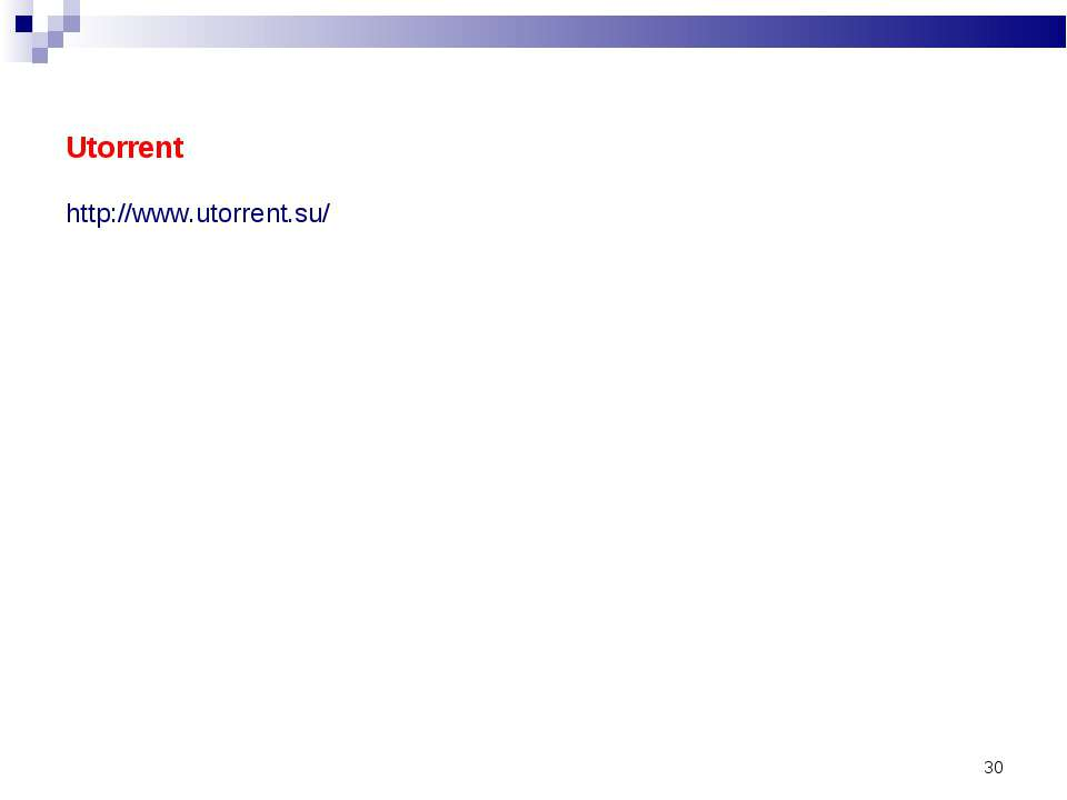 * Utorrent http://www.utorrent.su/