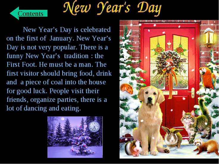 New Year's Day is celebrated on the first of January. New Year's Day is not v...
