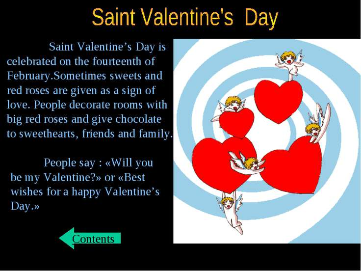 Saint Valentine's Day is celebrated on the fourteenth of February.Sometimes s...