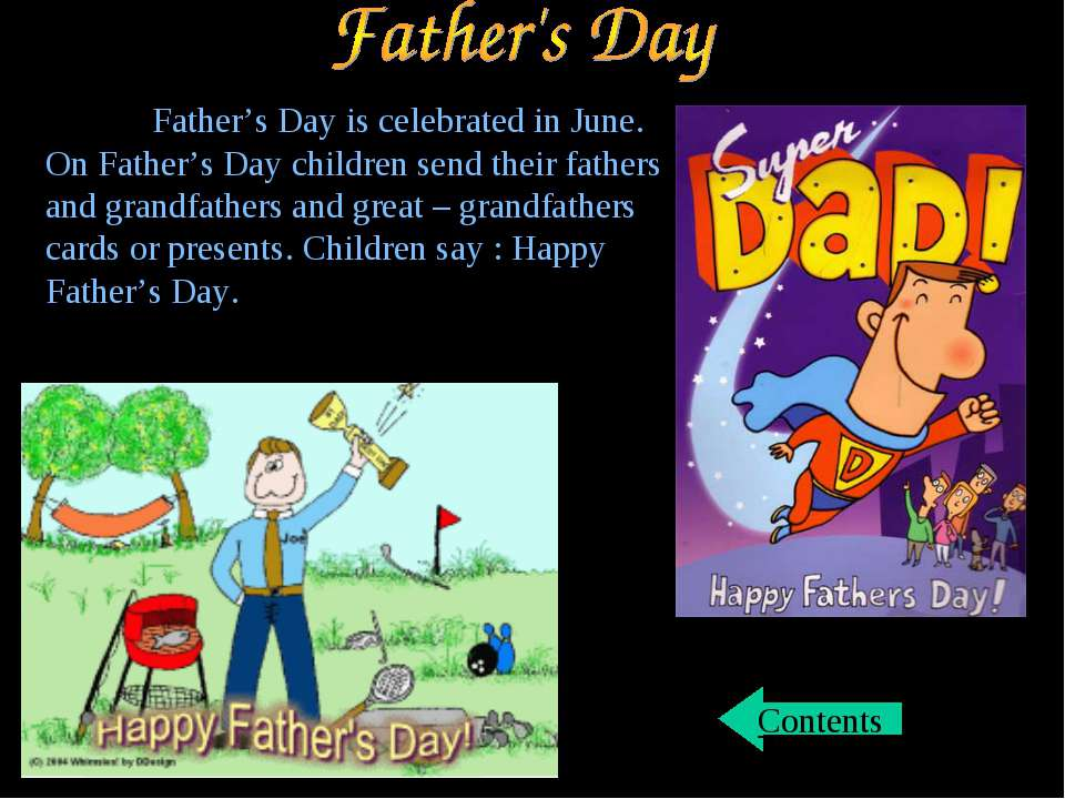Father's Day is celebrated in June. On Father's Day children send their fathe...