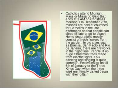 Catholics attend Midnight Mass or Missa do Galo that ends at 1 AM on Christma...