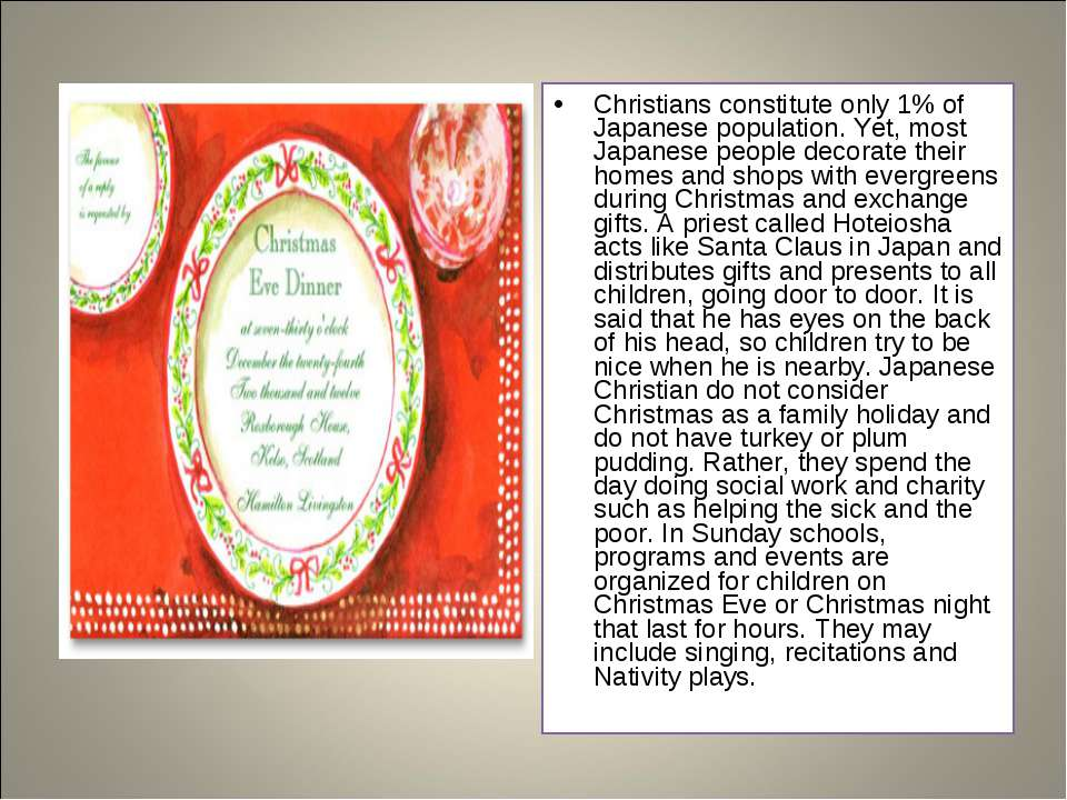 Christians constitute only 1% of Japanese population. Yet, most Japanese peop...