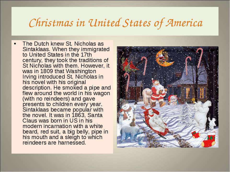 Christmas in United States of America The Dutch knew St. Nicholas as Sintakla...