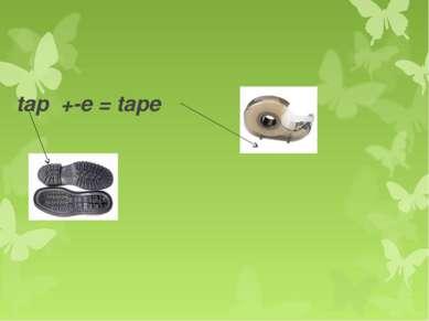 tap +-e = tape