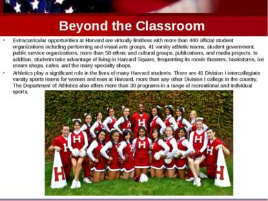 Beyond the Classroom Extracurricular opportunities at Harvard are virtually l...