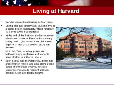 Living at Harvard Harvard guarantees housing all four years. During their las...