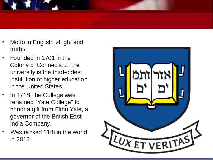Motto in English: «Light and truth» Founded in 1701 in the Colony of Connecti...