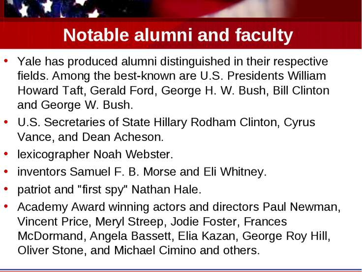 Notable alumni and faculty Yale has produced alumni distinguished in their re...