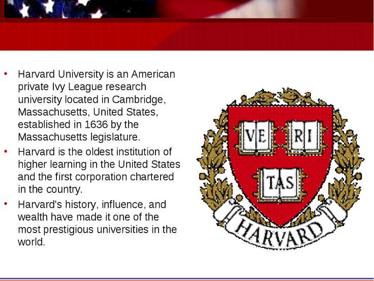 Harvard University is an American private Ivy League research university loca...