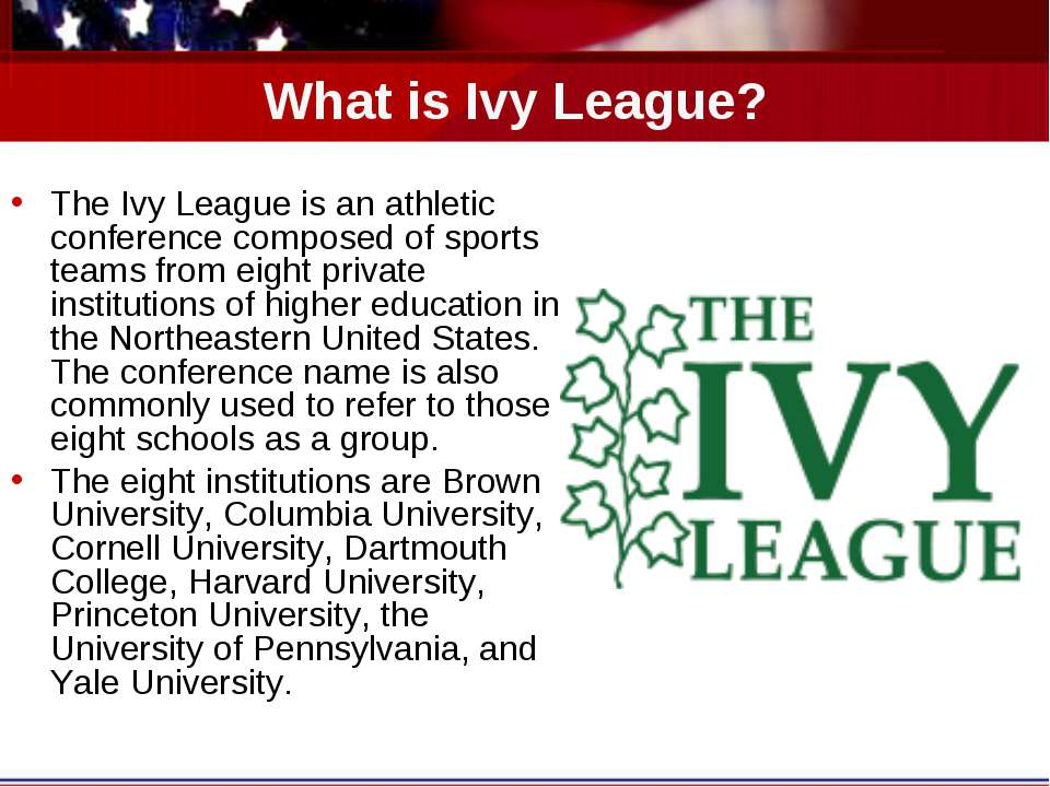 What is Ivy League? The Ivy League is an athletic conference composed of spor...