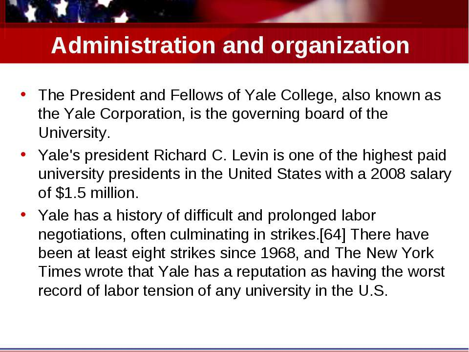 Administration and organization The President and Fellows of Yale College, al...