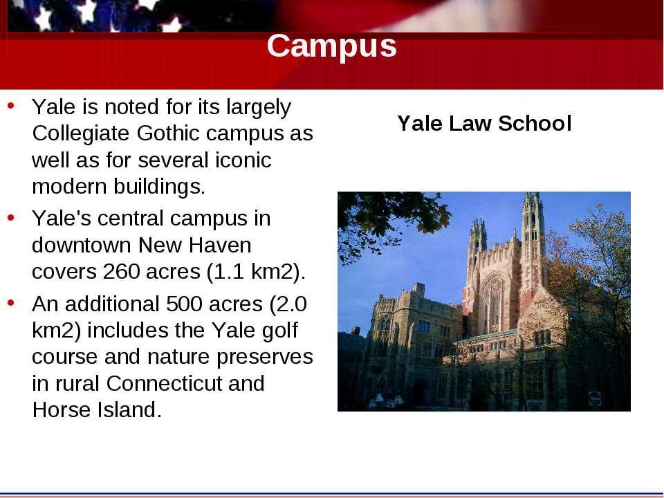 Campus Yale is noted for its largely Collegiate Gothic campus as well as for ...