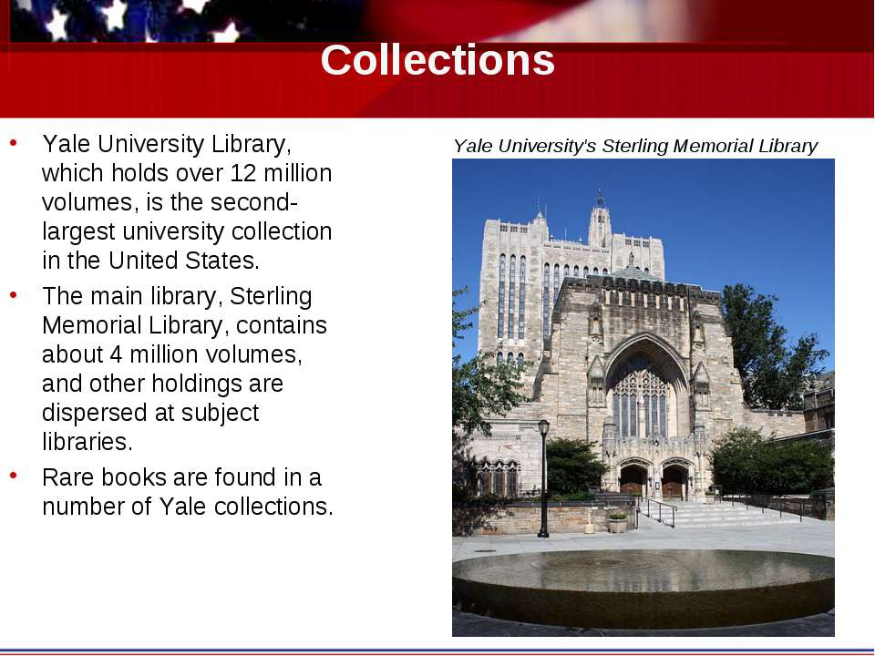 Collections Yale University Library, which holds over 12 million volumes, is ...