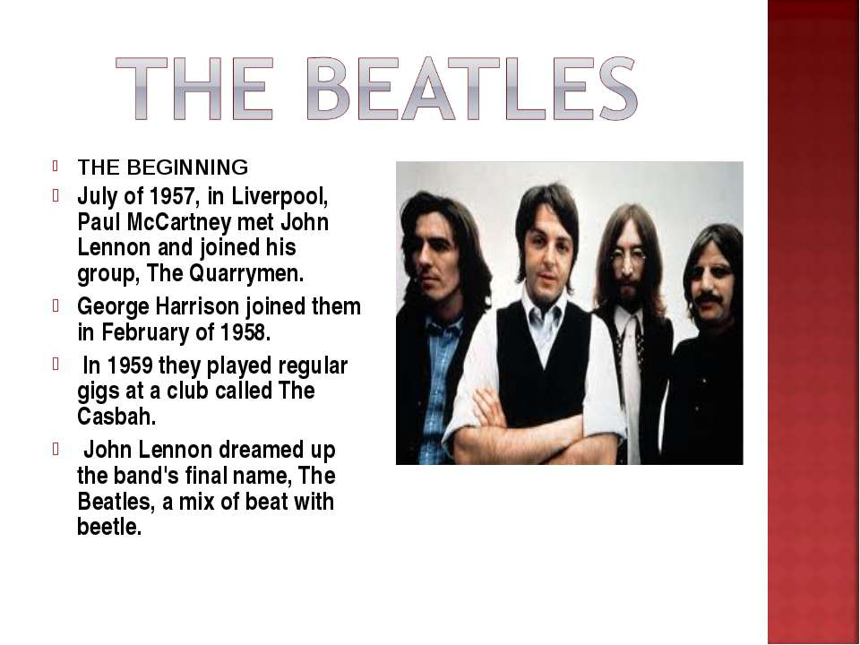 THE BEGINNING July of 1957, in Liverpool, Paul McCartney met John Lennon and ...