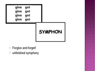 Forgive and forget! unfinished symphony