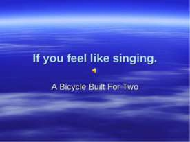 If you feel like singing