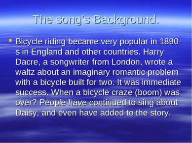 The song's Background. Bicycle riding became very popular in 1890-s in Englan...